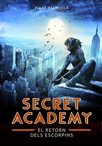 El retorn dels Escorpins (Secret Academy 3) (Catalan Edition) par Isaac Palmiola