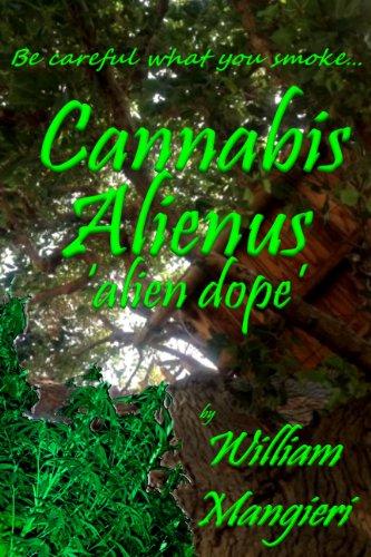 Cannabis Alienus 'alien dope' (English Edition)