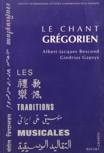 Le Chant grégorien par Albert-Jacques Bescond