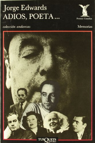 Adios, Poeta...: Goodbye, Poet... (Colección Andanzas) por Jorge Edwards