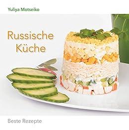 Russische Küche: Beste Rezepte eBook: Yuliya Motseiko ...