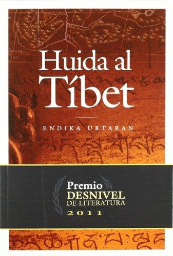 Huida Al Tibet (2011 Premio Desnivel De Literatura) (Literatura (desnivel)) por Endika Urtaran