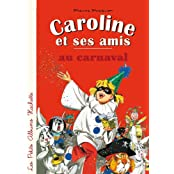 Caroline Et Ses Amis: Caroline Et Ses Amis Au Carnaval