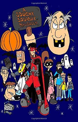 Trailer Park Avenger: A Squishy Squashy Halloween