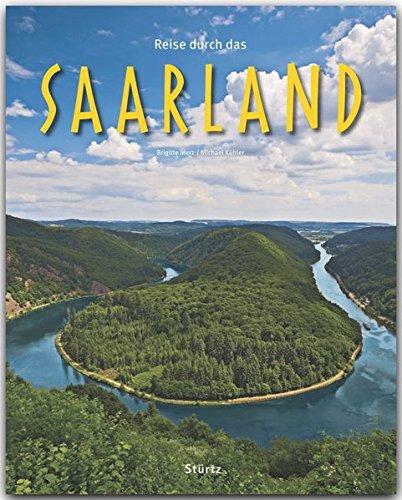 Reise durch das SAARLAND - Ein Bildband mit über 180 Bildern