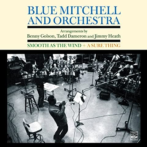 Blue Mitchell And Orchestra. Smooth as the Wind & A Sure Thing by Blue Mitchell (2013-07-31)