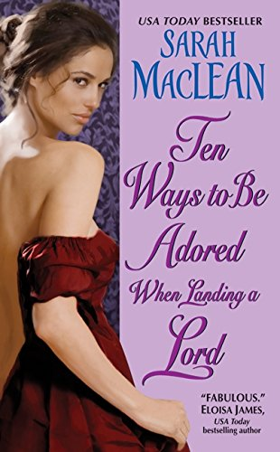 Ten Ways to Be Adored When Landing a Lord (Love by Numbers)