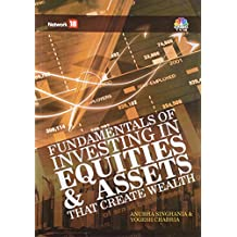 Fundamentals of Investing in Equities and Assets: That Create Wealth