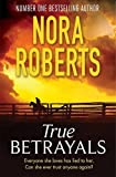 True Betrayals by Roberts, Nora (October 1, 2015) Paperback