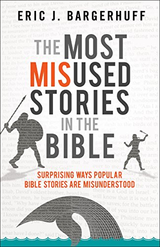 The Most Misused Stories in the Bible: Surprising Ways Popular Bible Stories Are Misunderstood (English Edition)
