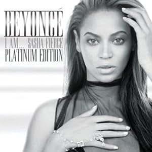 I Am...Sasha Fierce [Platinum Edition]