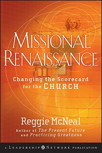 Missional Renaissance: Changing the Scorecard for the Church (Jossey-Bass Leadership Network Series)