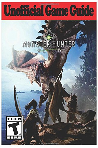 Monster Hunter World: Unofficial Game Guide por AresTheDog