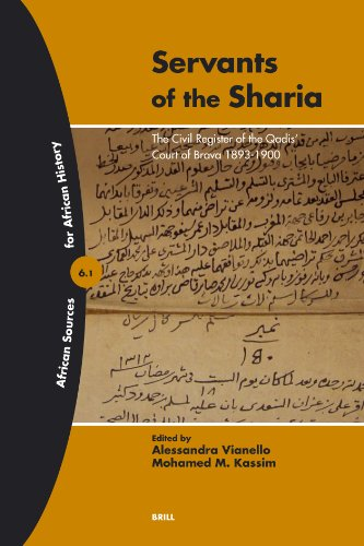 Servants of the Sharia (2 Vols): The Civil Register of the Qadis' Court of Brava 1893-1900 (African Sources For African History, Band 6) - Religion 2 Afrikanische Vol