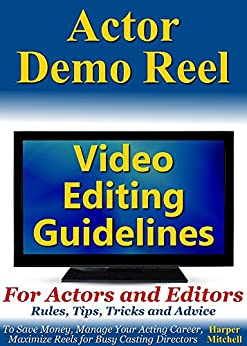 Actor Demo Reel Video Editing Guidelines For Actors and ...