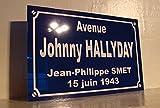 PLACE JOHNNY HALLYDAY Création Plaque de rue idée cadeaux objet collector...