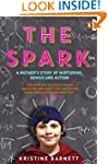 The Spark: A Mother's Story of Nurtur...