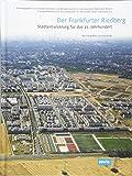 Der Frankfurter Riedberg.: Stadtentwicklung für das 21. Jahrhundert