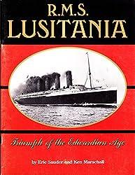R. M. S. Lusitania: Triumph of an Edwardian Age