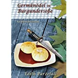 Germknödel in Burgundersoße: Kriminalroman