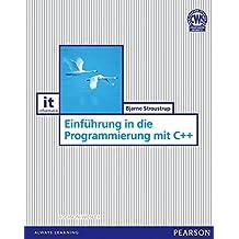 Einführung in die Programmierung mit C++ (Pearson Studium - IT) (German Edition)