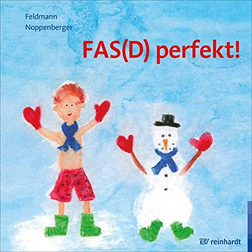 FAS(D) perfekt!: Ein Bilderbuch zum FAS(D) - Fetales Alkoholsyndrom bzw. Fetale Alkoholspektrumstörung
