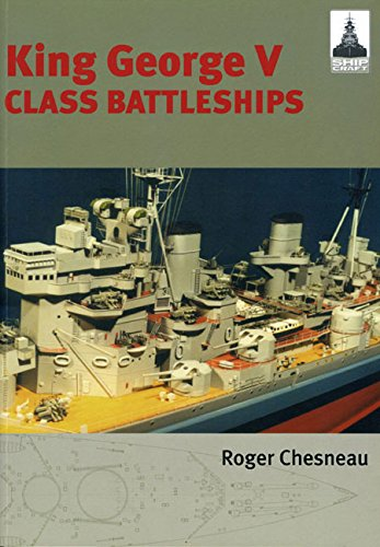 Shipcraft 2 - King George V Class Battleships por Roger Chesneau