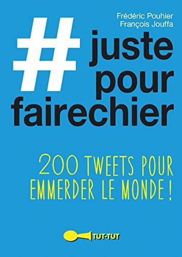 Descargar Libro #justepourfairechier de Frédéric Pouhier