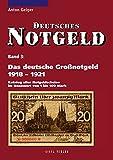 Deutsches Notgeld: Das deutsche Großnotgeld von 1918 bis 1921: Katalog aller Notgeldscheine im Nennwert von 1 bis 100 Mark. Deutsches Notgeld, Band 3
