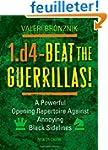 1.d4 - Beat the Guerrillas!: A Powerf...