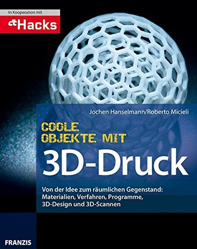 Coole Objekte mit 3D-Druck
