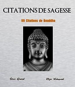 Citations de Sagesse - 99 citations de Bouddha par [Vishupadi, Raja, Grand, Steve ]