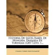 Historia De Santa Isabel De Hungría, Duquesa De Turingia (1207-1231), 1...
