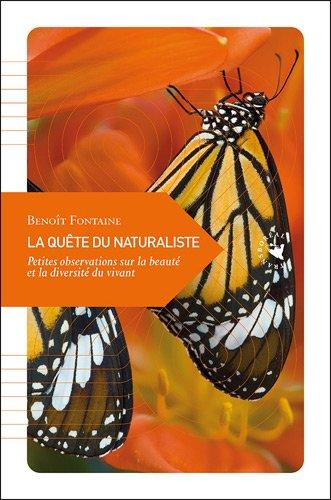 La Quête du naturaliste - Petites observations sur la beauté et la diversité du vivant