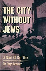The City Without Jews: A Novel of Our Time by Hugo Bettauer (1997-05-01)
