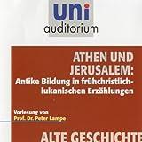 Athen und Jerusalem (Uni Auditorium) - Peter Lampe