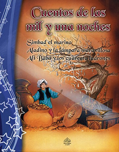 Cuentos de las mil y una noche/ Tales of the Arabian Nights: Simbad el Marino & Aladino y la Lámpara Maravillosa & Ali Babá y los cuarenta ladrones/ ... Lamp & Ali Baba and the Forty Thieves