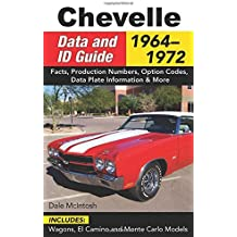 Chevelle Data & ID Guide: 1964-1972 by Dale McIntosh (2016-08-18)