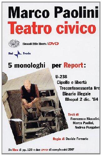 teatro-civico-5-monologhi-per-report-u-238-cipolle-e-liberta-trecentosessanta-lire-binario-illegale-