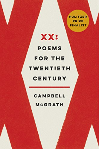 XX: Poems for the Twentieth Century (English Edition) de [McGrath, Campbell