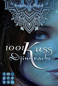 1001 Kuss: Djinnrache (Band 2) von [Wild, Rebecca]