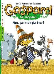 Gaspard le léopard, tome 2 : Alors, qui c'est le plus beau ?
