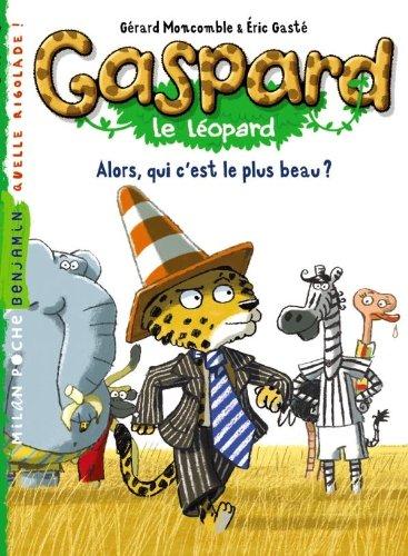 Gaspard le léopard : Alors, qui c'est le plus beau ?