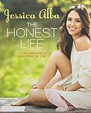 [(The Honest Life: Living Naturally and True to You)] [ By (author) Jessica Alba ] [December, 2013]