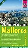 Wandern auf Mallorca: Das Handbuch für den optimalen Wanderurlaub. Mit Wanderkarte (Wanderführer)