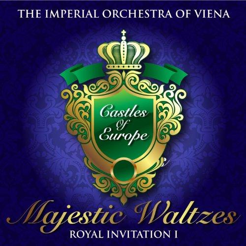 Strauss II & Waldteufel: Majestic Waltzes in the Castles of Europe, Vol. 1 Imperial Castle