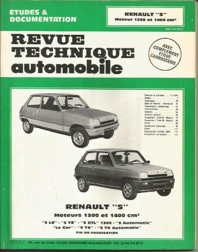Revue technique de l'Automobile : Renault 5,  moteurs 1 300 et 1 400 cm3s, 5 LS, 5TS, GTL 1300, 5 automatic, le car,  5 TX, et 5 Tx automatique