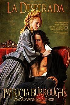 La Desperada: A Western Romance of Passion and Adventure by [Burroughs, Patricia]