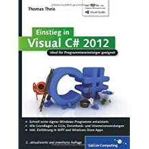 Einstieg in Visual C# 2012: Ideal für Programmieranfänger geeignet. Inkl. Windows Store Apps (Galileo Computing)