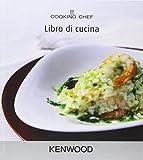 KENWOOD Ricettario Ufficiale per Robot da Cucina e Impastatrici Cooking Chef